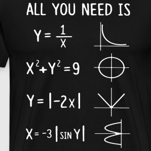 All You Need Is That math t-shirts - Men's Premium T-Shirt