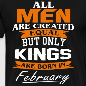 Kings are born in February shirt - Men's Premium T-Shirt