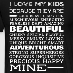 I love my kids because they are loud brave crazy f - Men's Premium T-Shirt