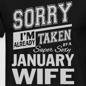 I'm already taken by a super sexy January wife - Men's Premium T-Shirt