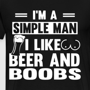 I m a simple man i like beer and boobs - Men's Premium T-Shirt