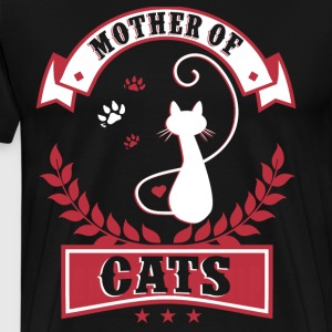 I'm The Mother Of Cats T Shirt - Men's Premium T-Shirt