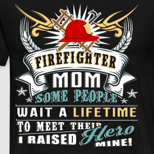 Proud To Be A Firefighter Mom T Shirt - Men's Premium T-Shirt