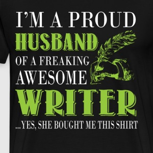 I'm A Proud Husband Of An Awesome Writer T Shirt - Men's Premium T-Shirt