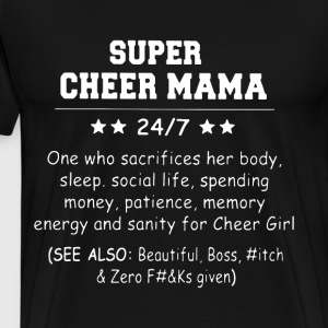 Super cheer mama 247 one who scarifices her body s - Men's Premium T-Shirt