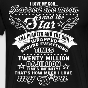 I Love My Son Passed The Moon And The Star T Shirt - Men's Premium T-Shirt