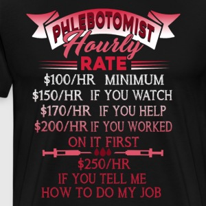 HOURLY RATE PHLEBOTOMIST SHIRTS - Men's Premium T-Shirt