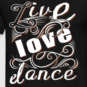 Live Love Dance T Shirt - Men's Premium T-Shirt