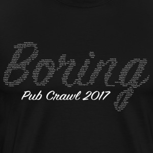 Boring Pub Crawl White - Men's Premium T-Shirt