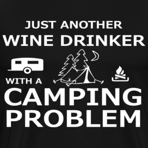 Just another wine drinker witha camping problem - Men's Premium T-Shirt