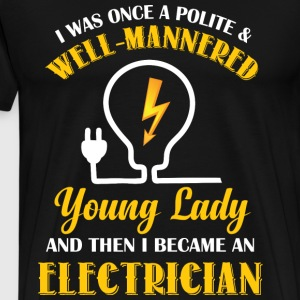 Young Lady Became An Electrician T Shirt - Men's Premium T-Shirt