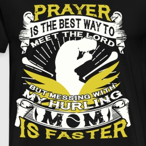 Prayer Is The Best Way To Meet The Lord T Shirt - Men's Premium T-Shirt