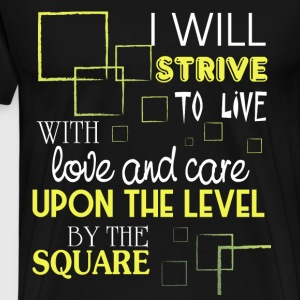 I Will Strive To Live With Love And Care T Shirt - Men's Premium T-Shirt