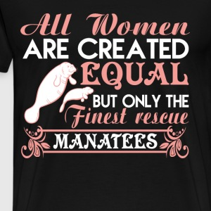 Only The Finest Rescue Manatees T Shirt - Men's Premium T-Shirt