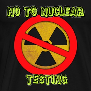 No to Nuclear Testing - Men's Premium T-Shirt