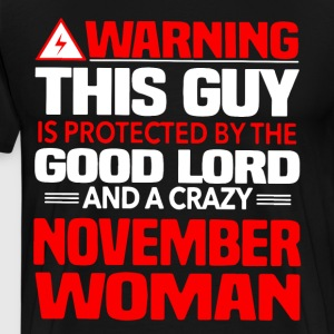 Warning This Guy Is Protected By A Crazy November - Men's Premium T-Shirt