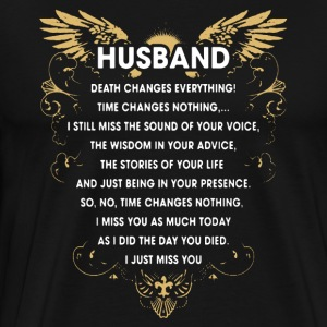 HUSBAND I JUST MISS YOU SHIRT - Men's Premium T-Shirt
