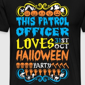This Patrol Officer Loves 31st Oct Halloween Party - Men's Premium T-Shirt