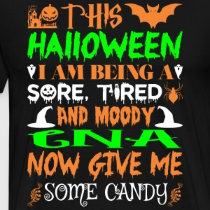 This Halloween Tired Moody Cna Candy - Men's Premium T-Shirt