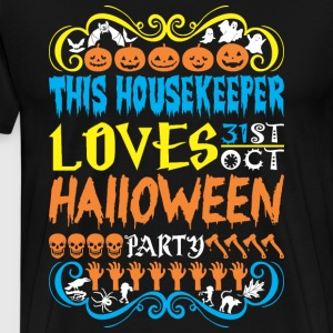 This Housekeeper Loves 31st Oct Halloween Party - Men's Premium T-Shirt