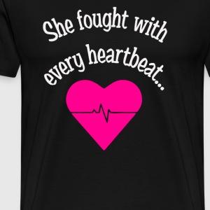 She fought with every hearbeat - Men's Premium T-Shirt