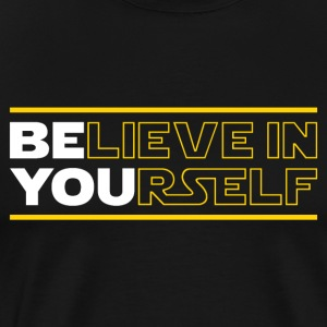 Believe In Yourself (Be You) - Men's Premium T-Shirt