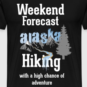 Weekend Forecast | Alaska Hiking - Men's Premium T-Shirt