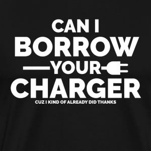 Can I Borrow your Charger - Men's Premium T-Shirt