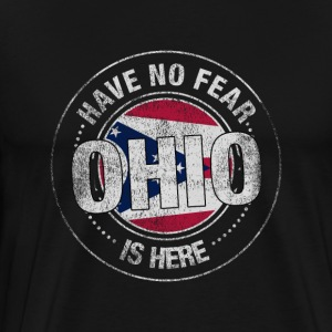 Have No Fear Ohio Is Here - Men's Premium T-Shirt