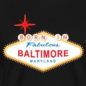 Born in Baltimore - Men's Premium T-Shirt