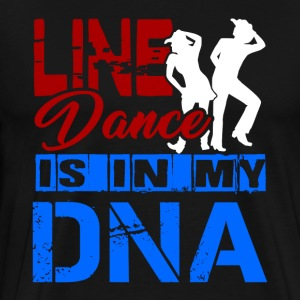 LINE DANCE IS IN MY DNA SHIRT - Men's Premium T-Shirt