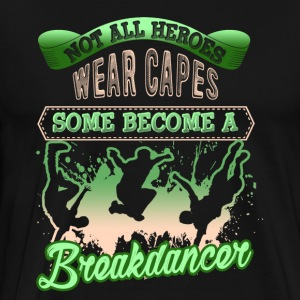 BECOME BREAKDANCER SHIRT - Men's Premium T-Shirt