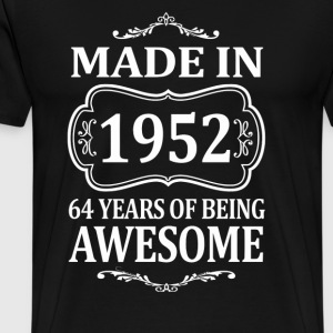 MADE IN 1952 64 YEARS OF BEING AWESOME - Men's Premium T-Shirt