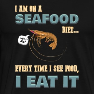 Love Seafood - Screw Dieting - See Food Eat Food - Men's Premium T-Shirt