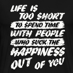 Life Is Too Short - Men's Premium T-Shirt