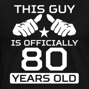 This Guy Is 80 Years Funny 80th Birthday - Men's Premium T-Shirt