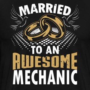 Married To An Awesome Mechanic - Men's Premium T-Shirt