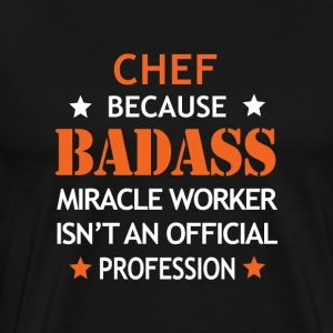 Chef Job Shirt/Hoodie Gift-Badass Worker - Men's Premium T-Shirt