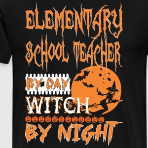 Elementary School Teacher By Day Witch By Night Ha - Men's Premium T-Shirt