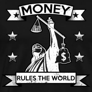 Money rules the world - injustice finances - Men's Premium T-Shirt