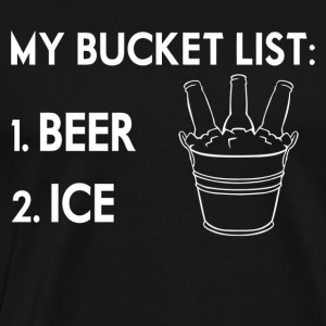 My Bucket List Beer Ice - Men's Premium T-Shirt
