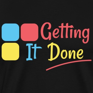 Getting It Done - Men's Premium T-Shirt