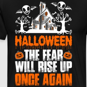 Halloween The Fear Will Rise Up Once Again - Men's Premium T-Shirt