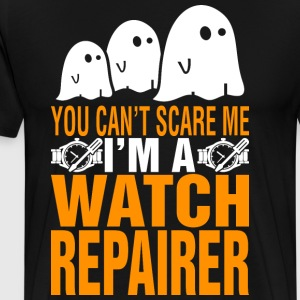 You Cant Scare Me Im Watch Repairer Halloween - Men's Premium T-Shirt