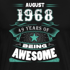August 1968 - 49 years of being awesome - Men's Premium T-Shirt
