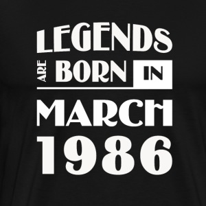 Legends are born in March 1986 - Men's Premium T-Shirt