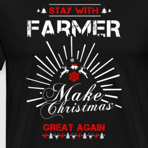 Stay with Farmer T Shirts - Men's Premium T-Shirt