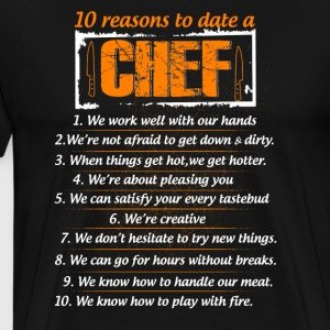 10 reasons to date a Chef T-Shirts - Men's Premium T-Shirt