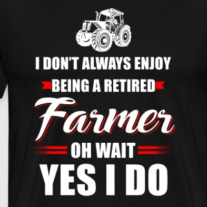 Being a retired Farmer T Shirts - Men's Premium T-Shirt