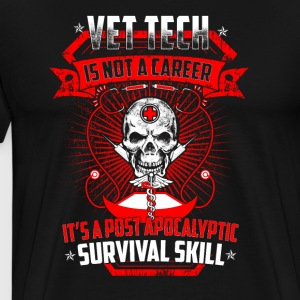 Vet Tech is not a career it's a post apocalyptic - Men's Premium T-Shirt
